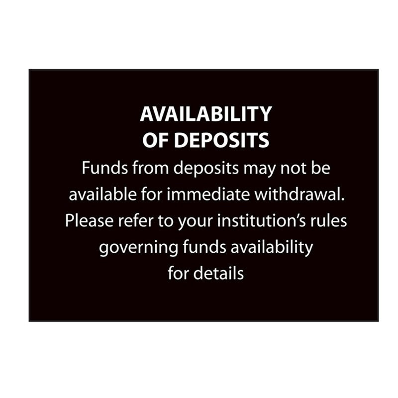 Availability of Deposits Sign - 3-1/2W x 2-1/4H